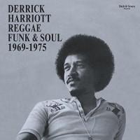 Derrick Harriott Reggae, Funk & Soul 1969-1975