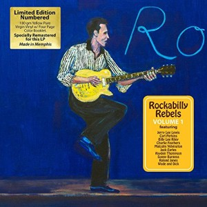 Rockabilly Rebels Volume1 (Limited Numbered, 180 gram, Sun Records Yellow Vinyl)