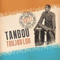 Tanbou Toujoulou: Haiti 1960-1981
