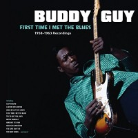 First Time I Met The Blues: 1958-1963 Recordings